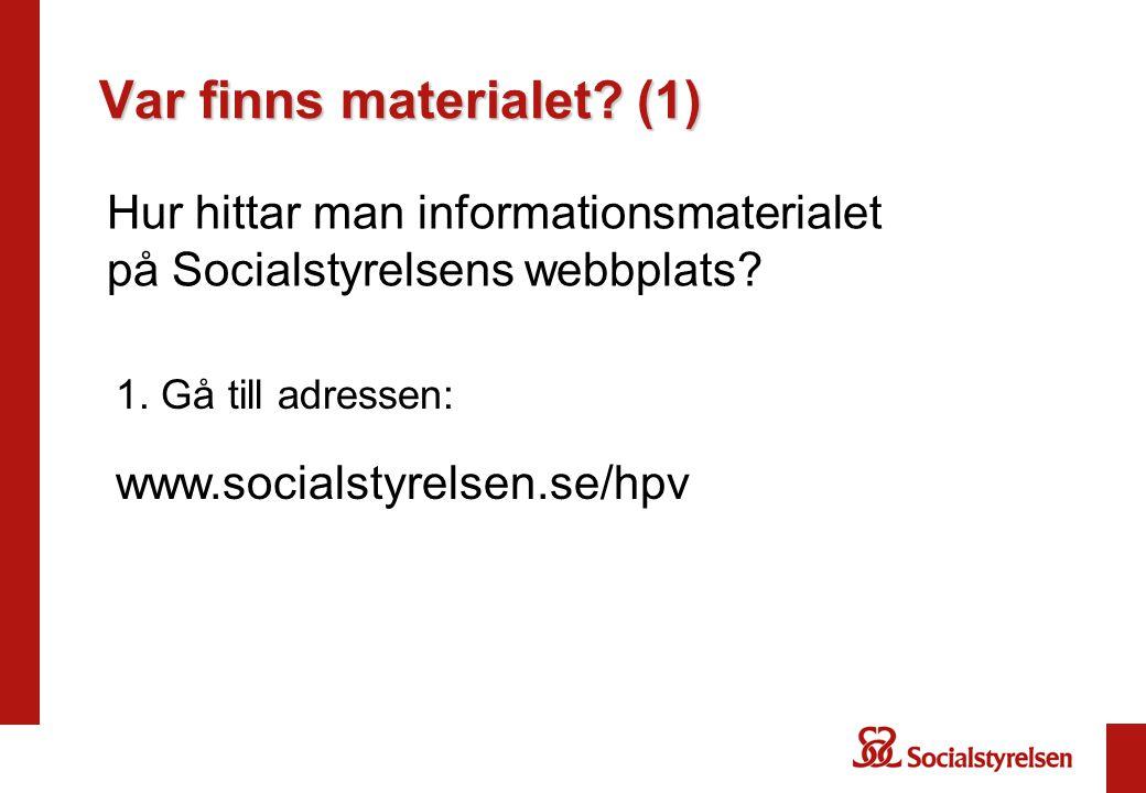 Var finns materialet (1)