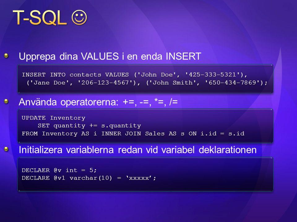 T-SQL  Upprepa dina VALUES i en enda INSERT