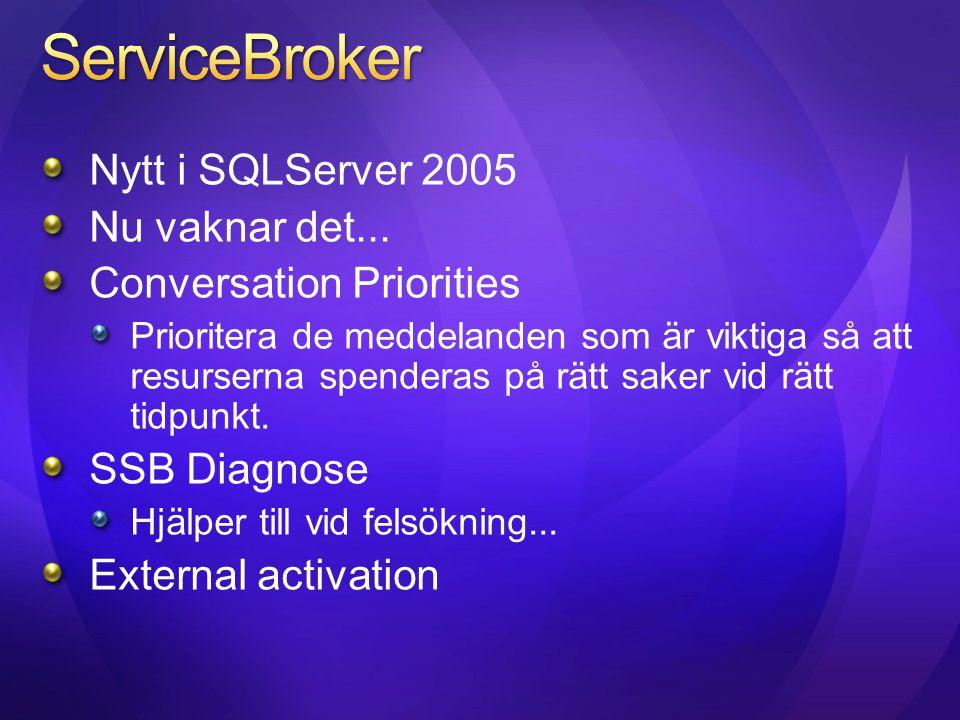 ServiceBroker Nytt i SQLServer 2005 Nu vaknar det...