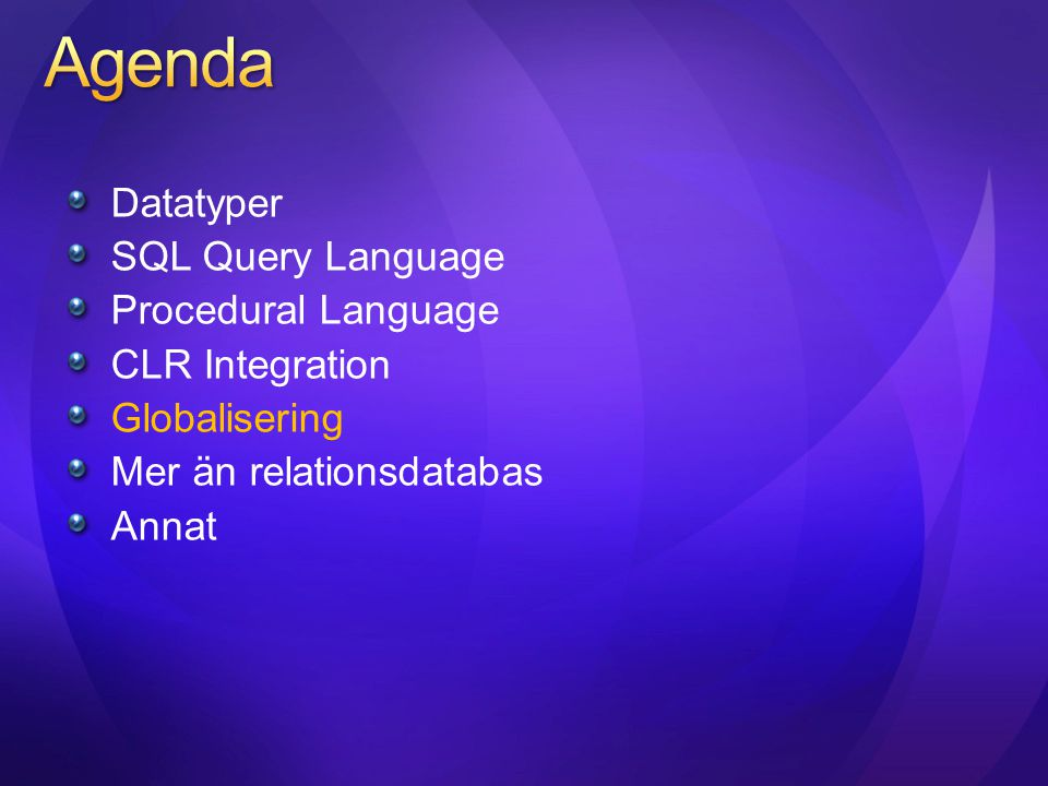 Agenda Datatyper SQL Query Language Procedural Language