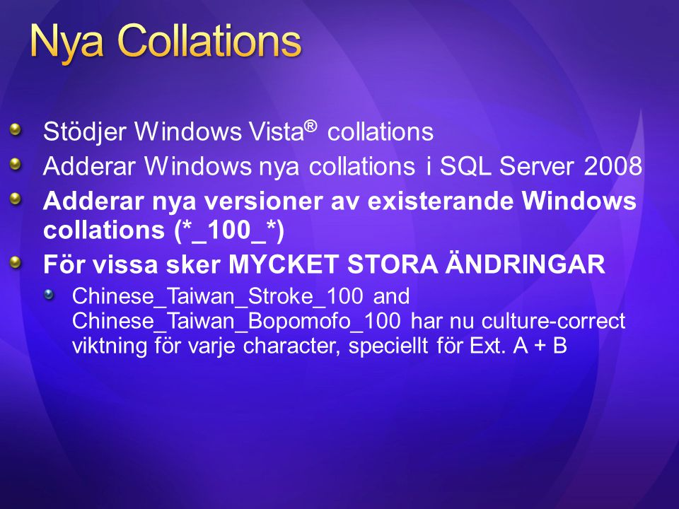 Nya Collations Stödjer Windows Vista® collations