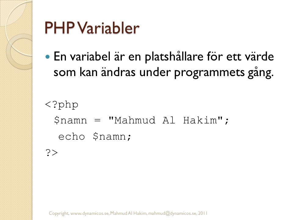PHP Variabler En variabel är en platshållare för ett värde som kan ändras under programmets gång. < php.