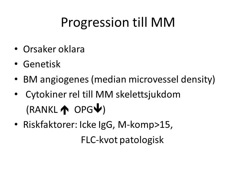 Progression till MM Orsaker oklara Genetisk