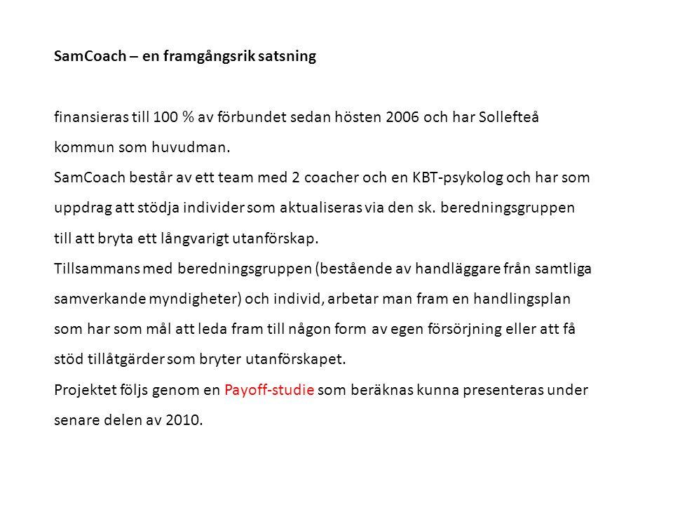 SamCoach – en framgångsrik satsning finansieras till 100 % av förbundet sedan hösten 2006 och har Sollefteå kommun som huvudman.
