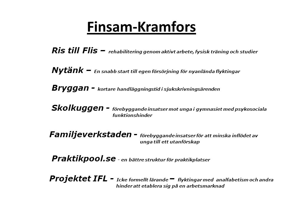 Finsam-Kramfors Ris till Flis – rehabilitering genom aktivt arbete, fysisk träning och studier.