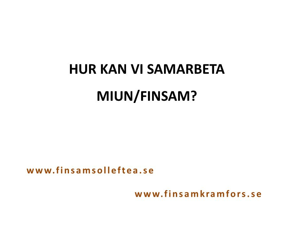 Hur kan vi samarbeta MIUN/FINSAM
