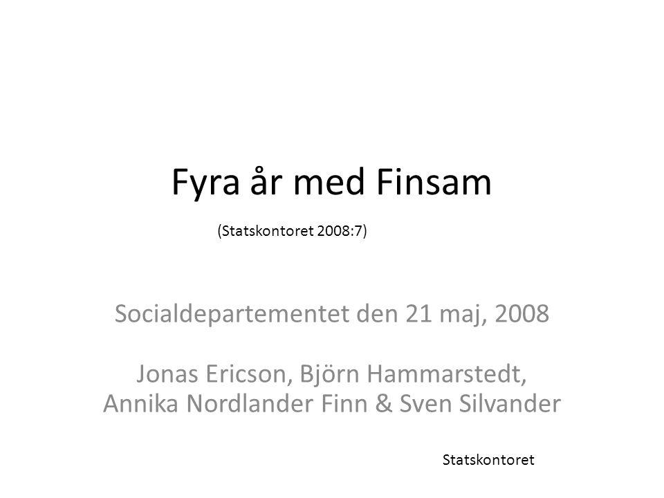 Fyra år med Finsam Socialdepartementet den 21 maj, 2008