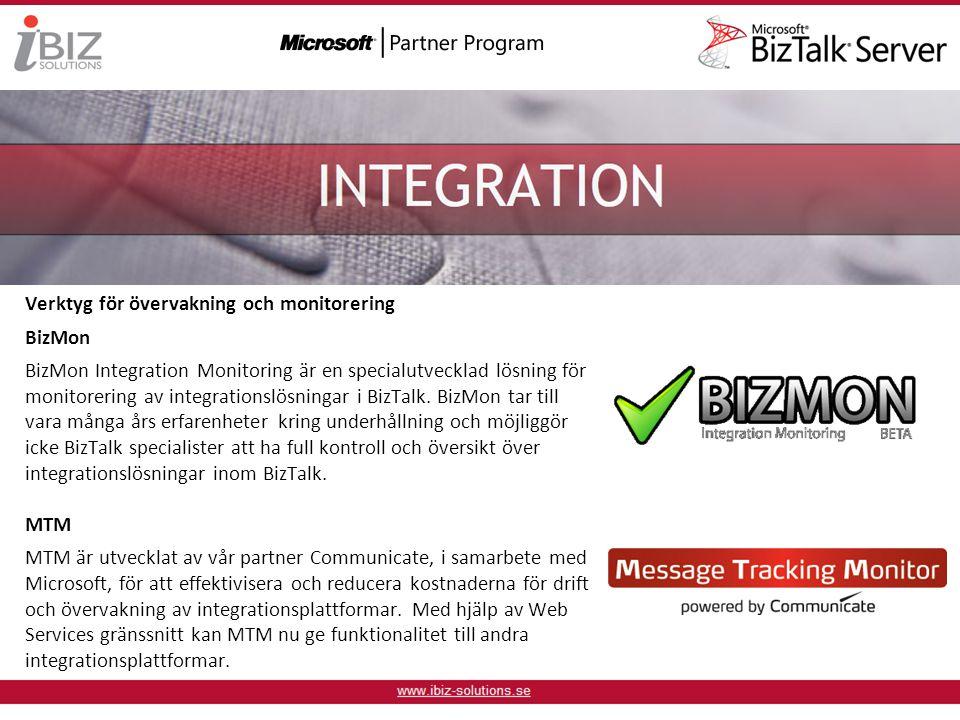 Verktyg för övervakning och monitorering BizMon BizMon Integration Monitoring är en specialutvecklad lösning för monitorering av integrationslösningar i BizTalk.