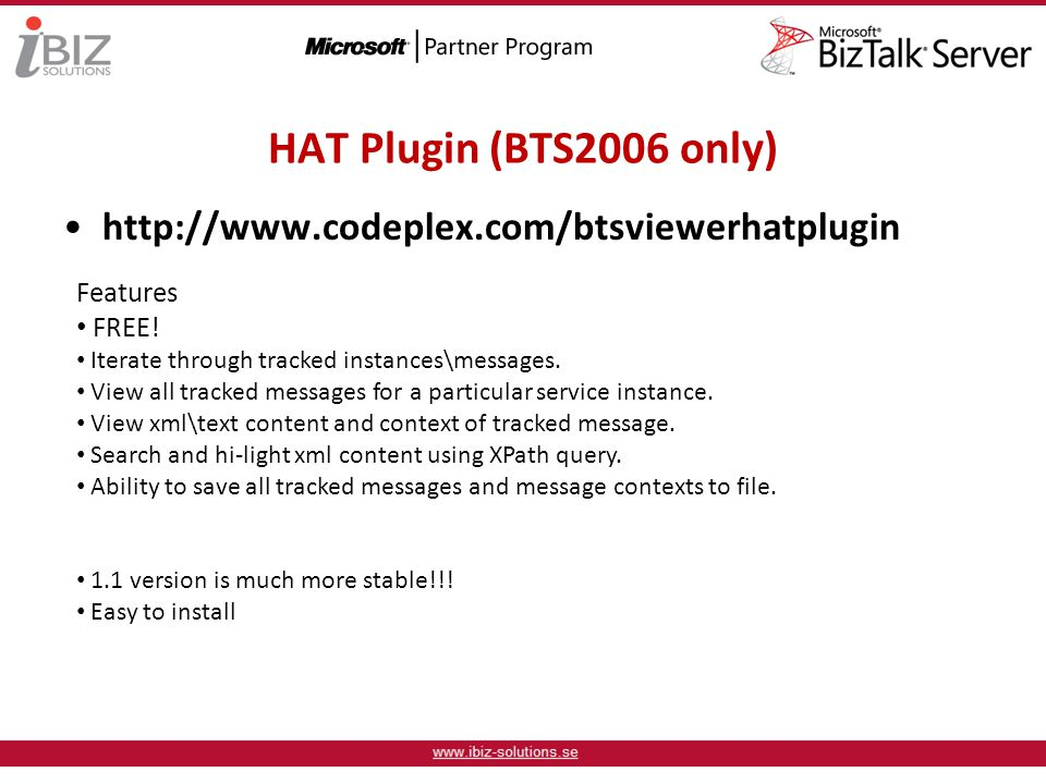 HAT Plugin (BTS2006 only) http://www.codeplex.com/btsviewerhatplugin