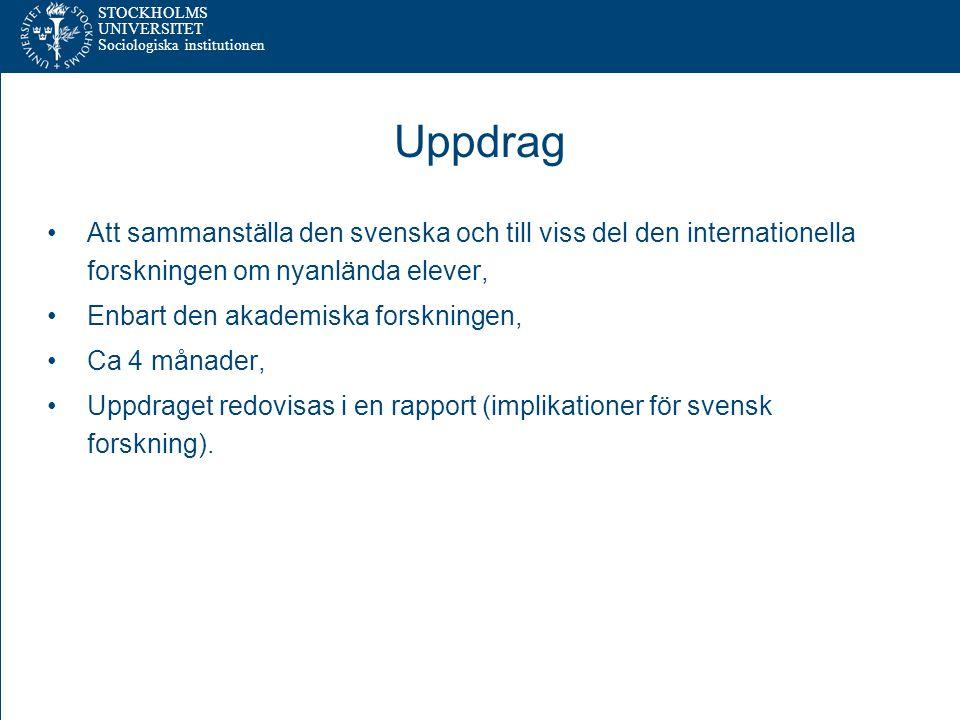 Uppdrag Att sammanställa den svenska och till viss del den internationella forskningen om nyanlända elever,