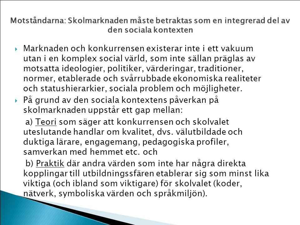 Motståndarna: Skolmarknaden måste betraktas som en integrerad del av den sociala kontexten