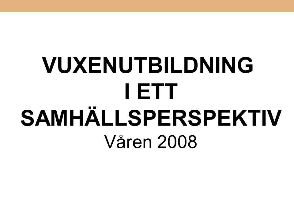 VUXENUTBILDNING I ETT SAMHÄLLSPERSPEKTIV