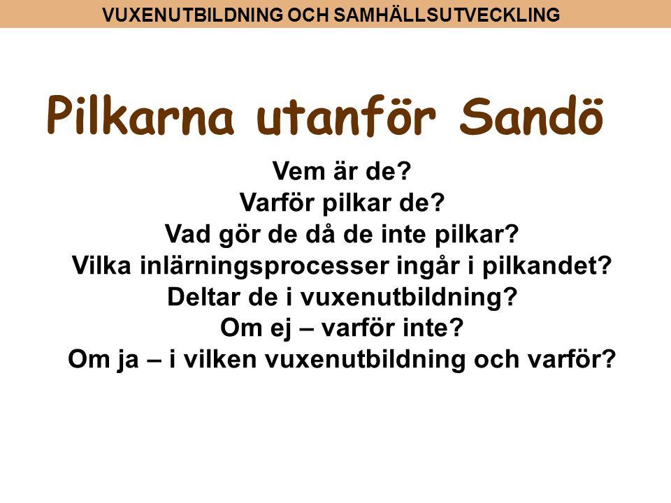 Pilkarna utanför Sandö