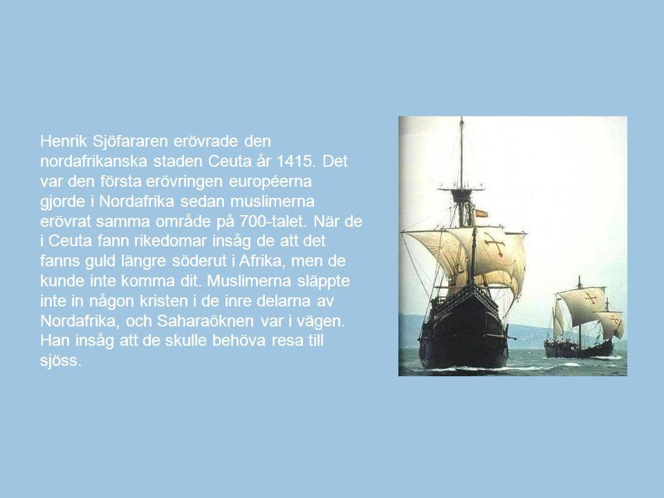 Henrik Sjöfararen erövrade den nordafrikanska staden Ceuta år 1415