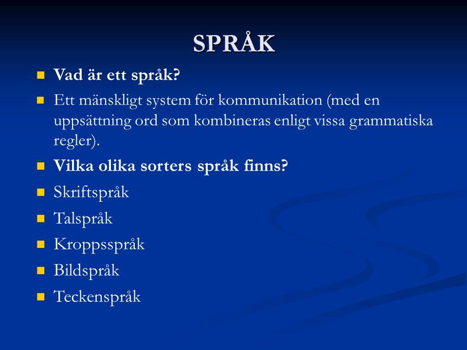SPRÅK Vad är ett språk Vilka olika sorters språk finns Skriftspråk