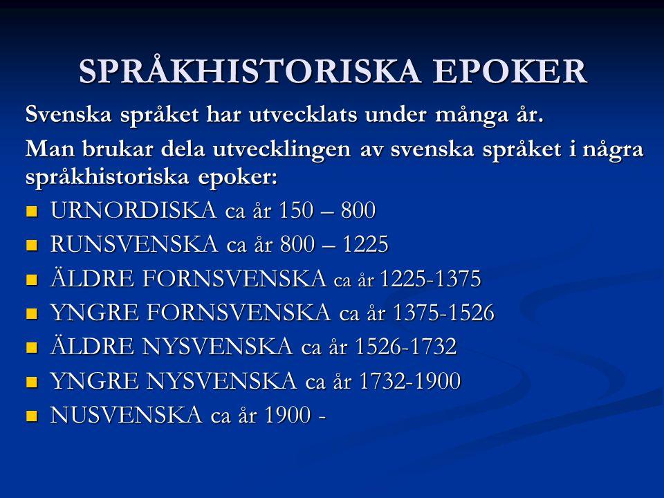 SPRÅKHISTORISKA EPOKER