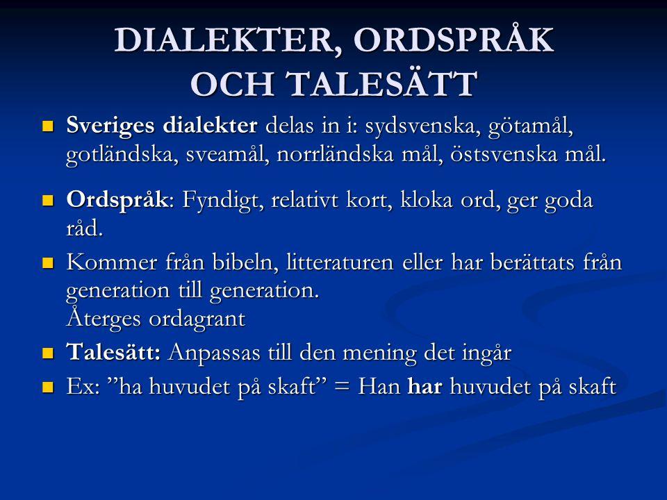 DIALEKTER, ORDSPRÅK OCH TALESÄTT