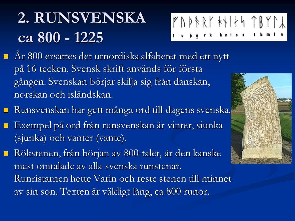 2. RUNSVENSKA ca 800 - 1225