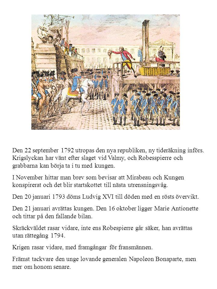 Den 22 september 1792 utropas den nya republiken, ny tideräkning införs. Krigslyckan har vänt efter slaget vid Valmy, och Robesspierre och grabbarna kan börja ta i tu med kungen.