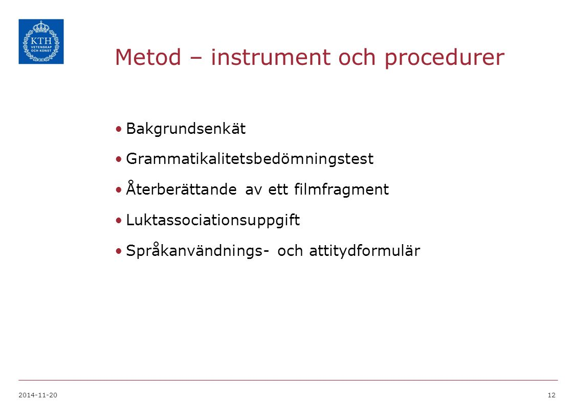 Metod – instrument och procedurer