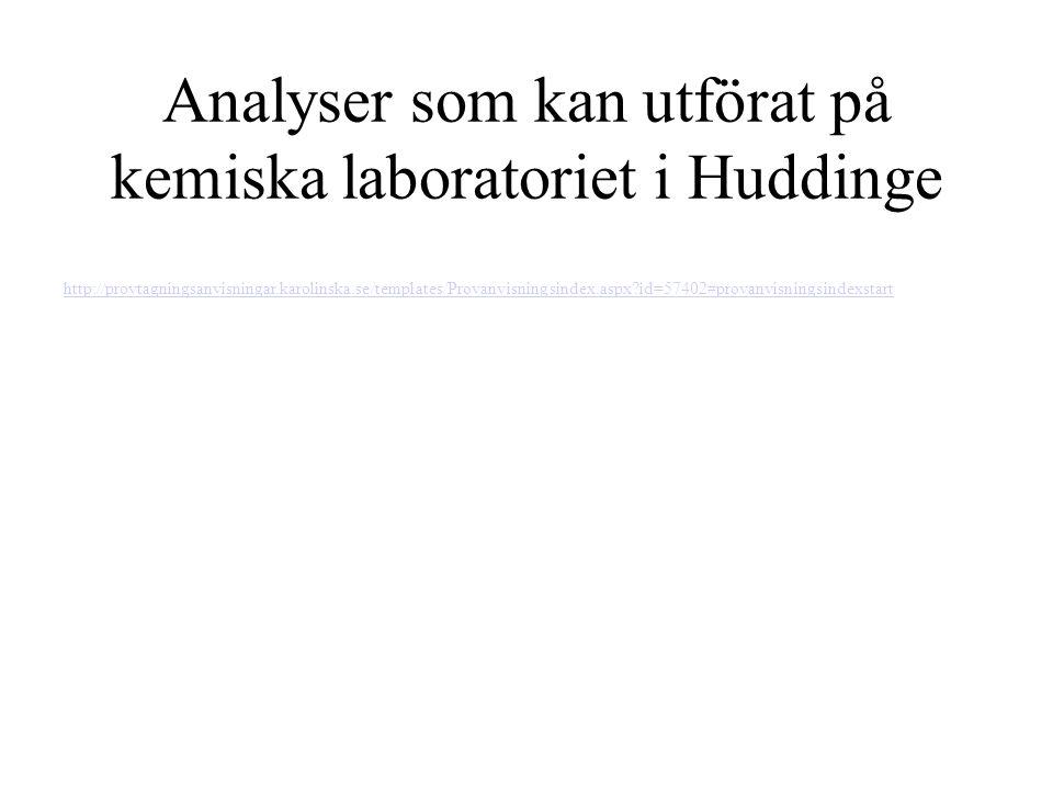 Analyser som kan utförat på kemiska laboratoriet i Huddinge