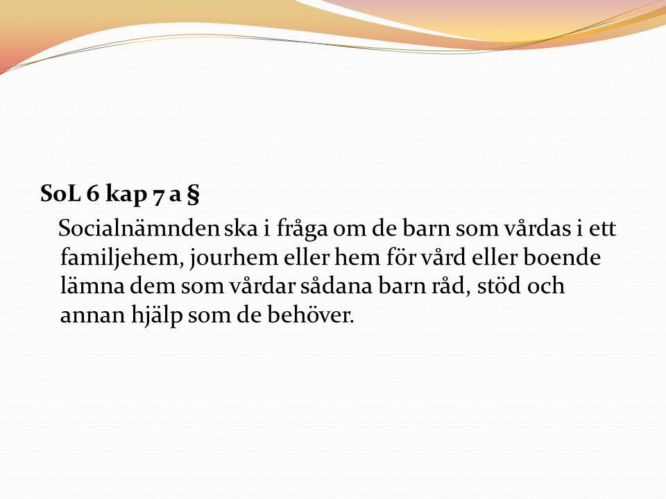 SoL 6 kap 7 a §