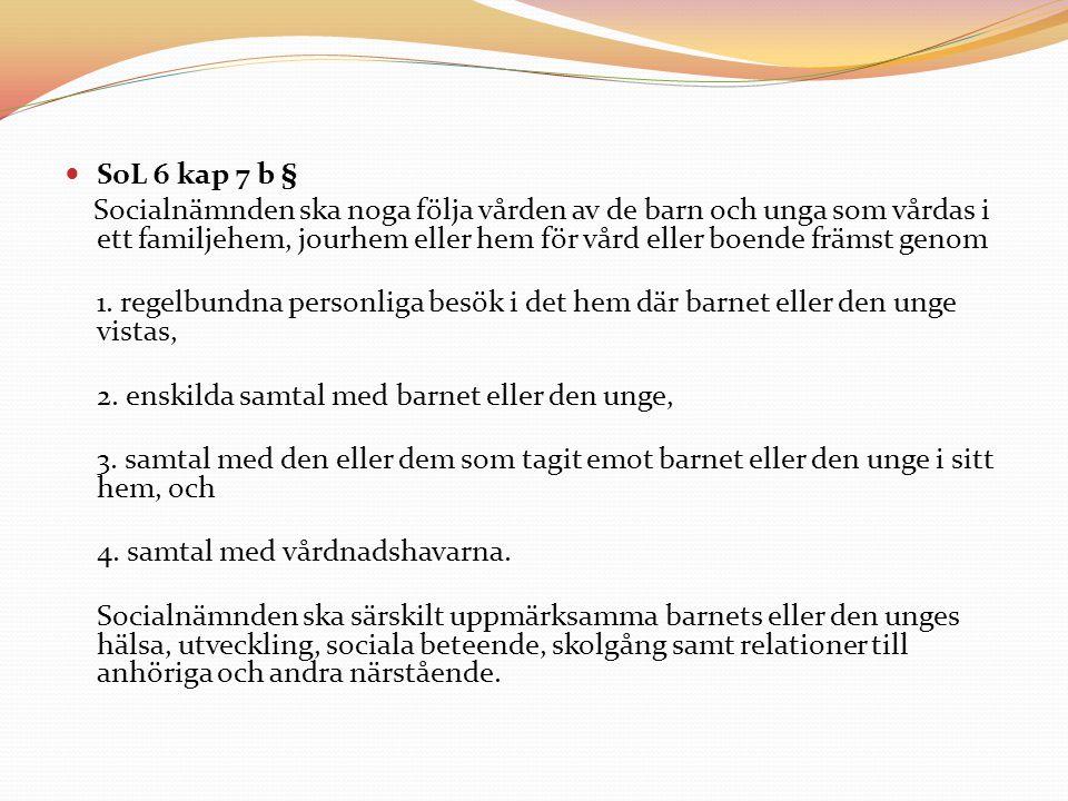 SoL 6 kap 7 b §