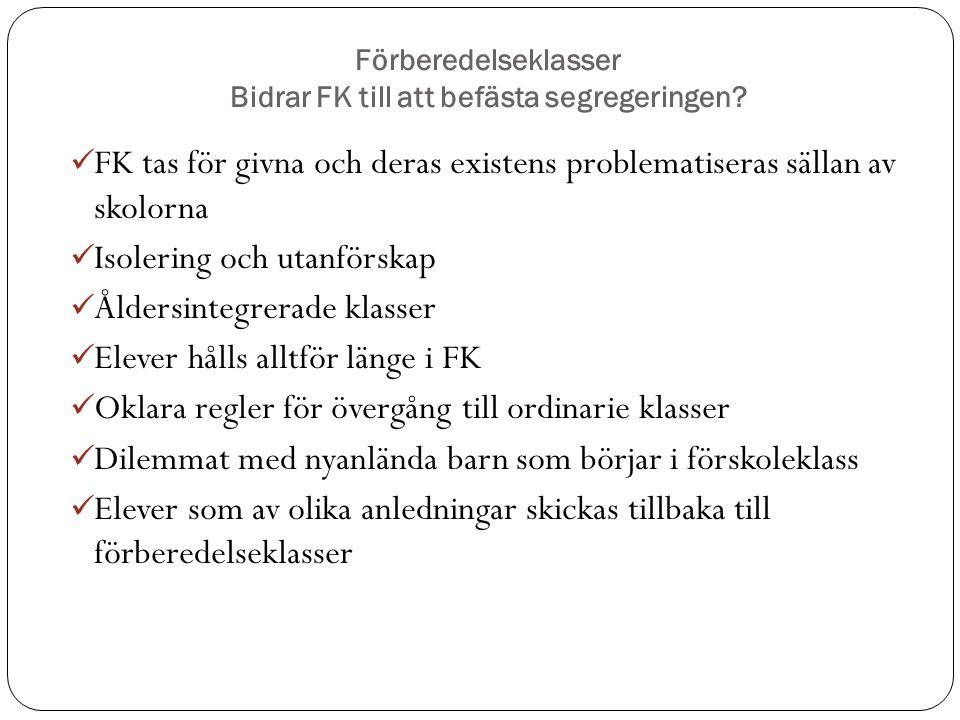 Förberedelseklasser Bidrar FK till att befästa segregeringen
