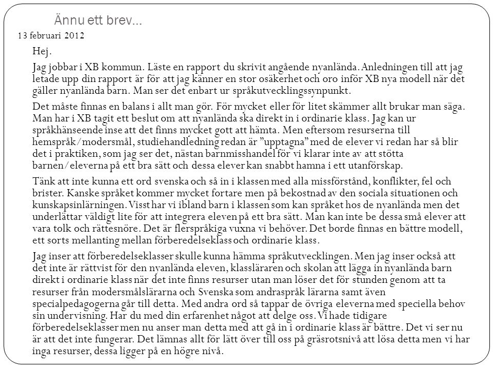Ännu ett brev… 13 februari 2012. Hej.