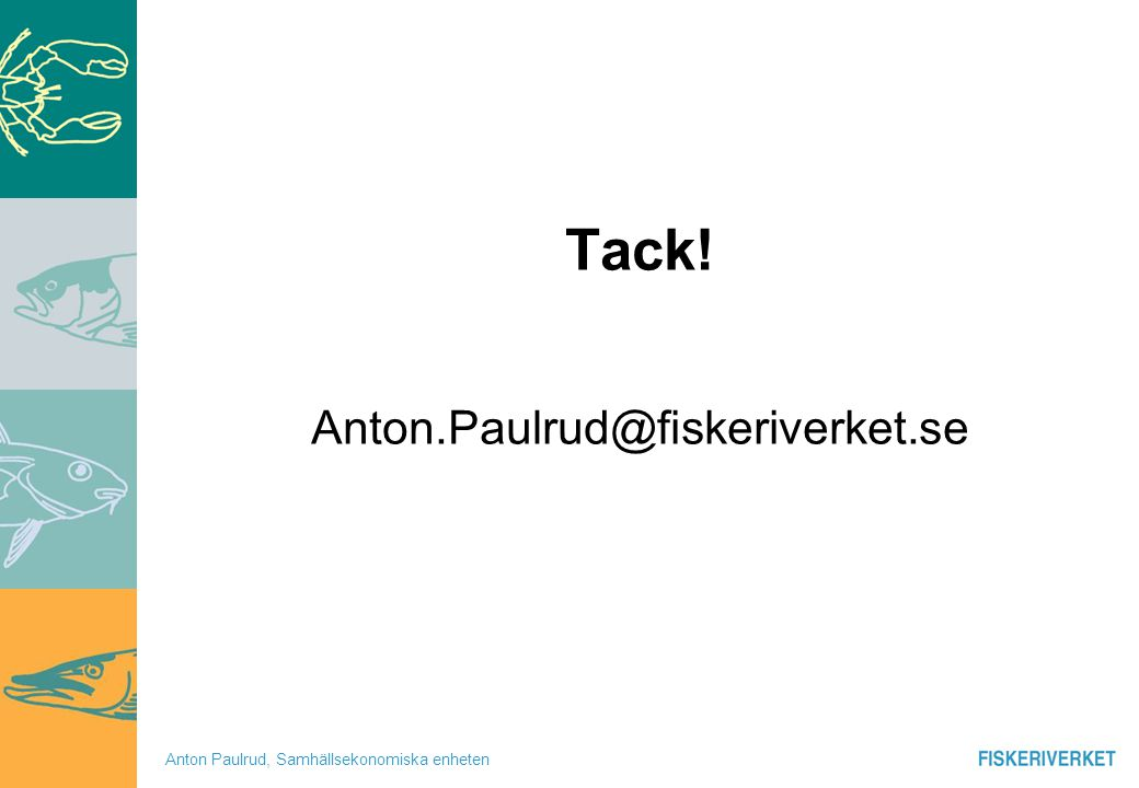 Tack! Anton.Paulrud@fiskeriverket.se