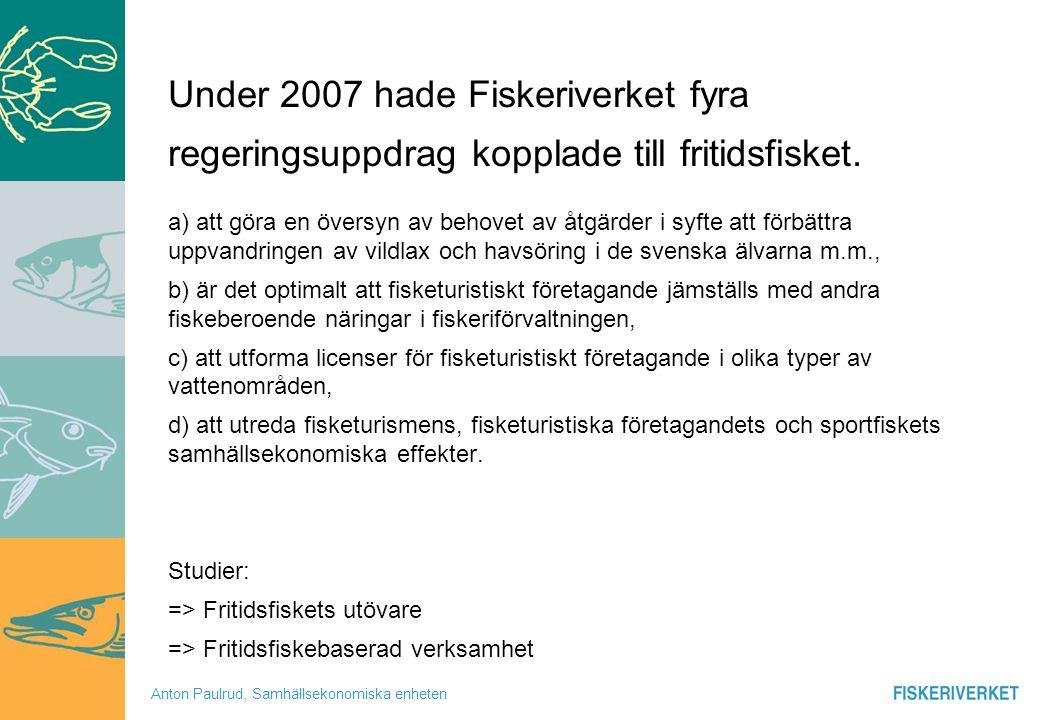 Under 2007 hade Fiskeriverket fyra regeringsuppdrag kopplade till fritidsfisket.