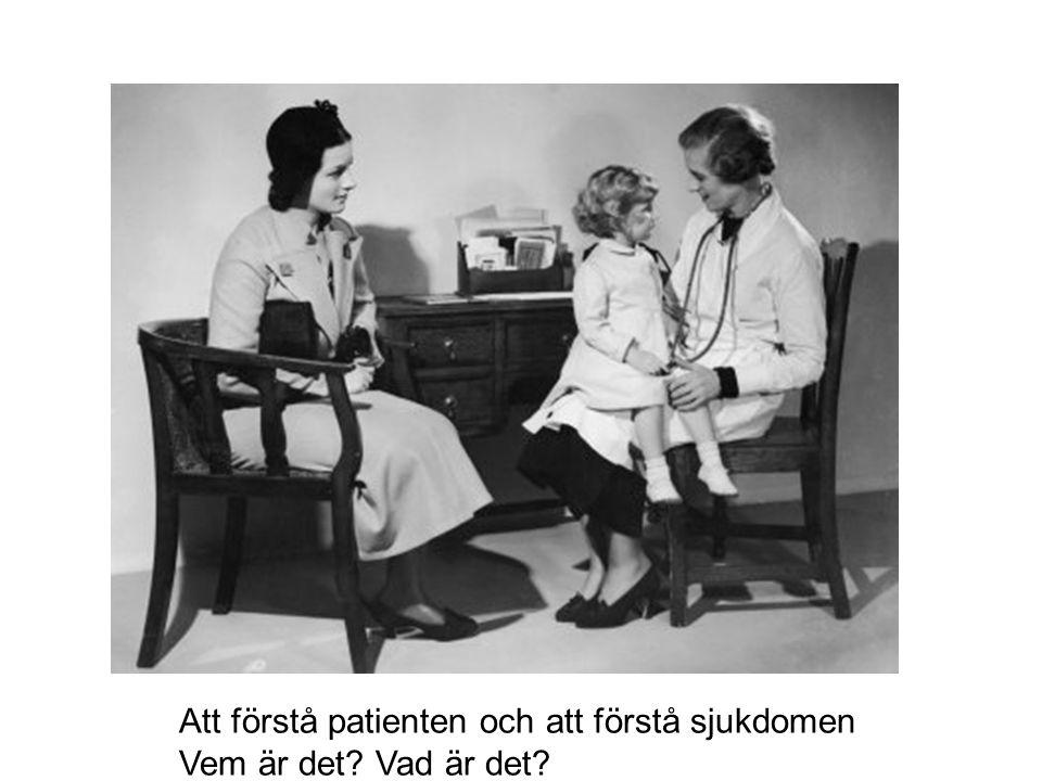 Att förstå patienten och att förstå sjukdomen