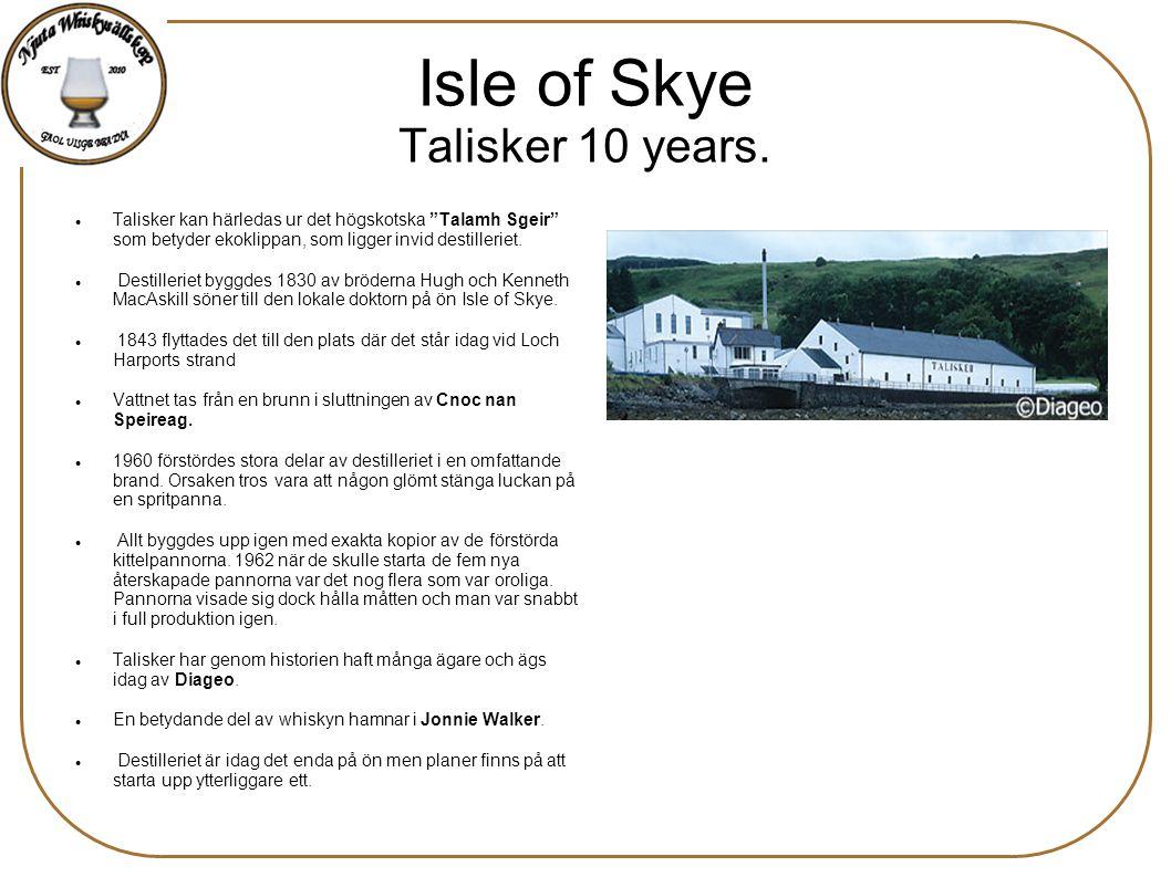 Isle of Skye Talisker 10 years.
