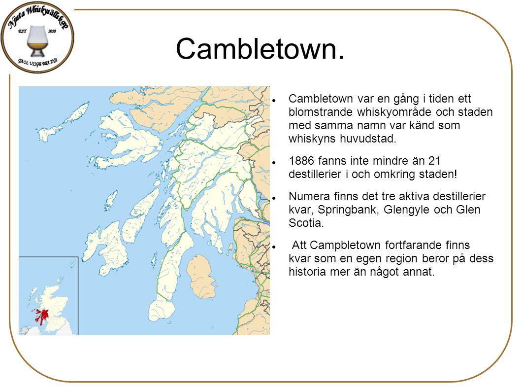 Cambletown. Cambletown var en gång i tiden ett blomstrande whiskyområde och staden med samma namn var känd som whiskyns huvudstad.
