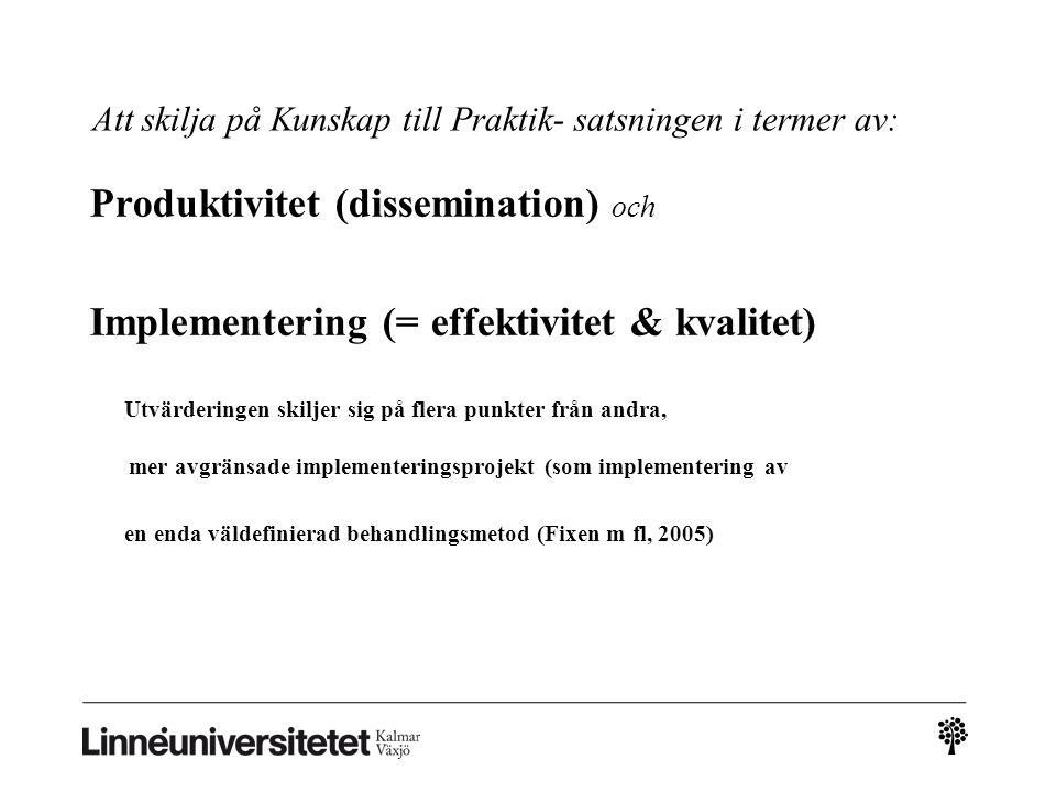 Att skilja på Kunskap till Praktik- satsningen i termer av: