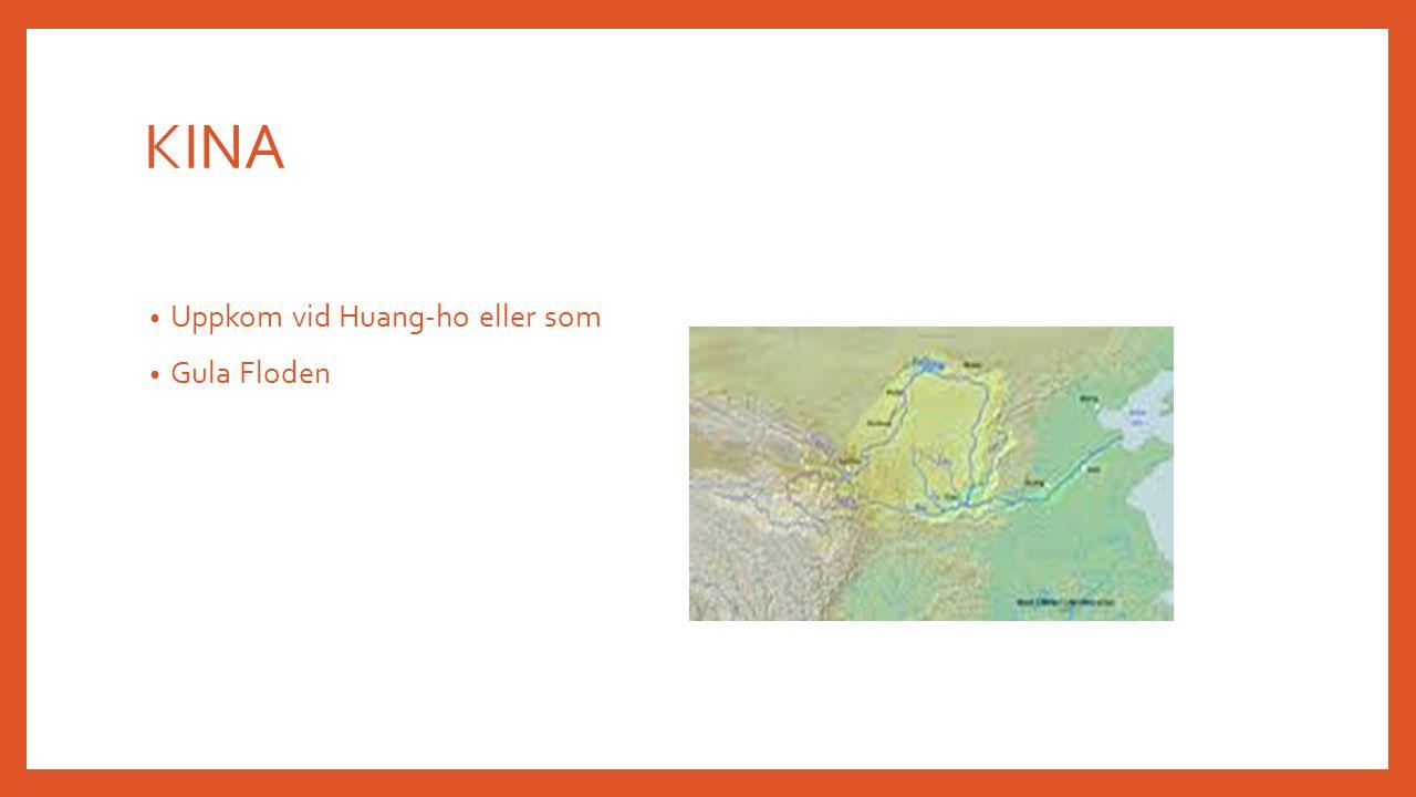 KINA Uppkom vid Huang-ho eller som Gula Floden