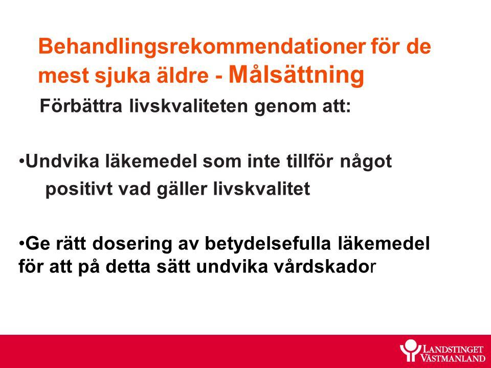 Behandlingsrekommendationer för de mest sjuka äldre - Målsättning