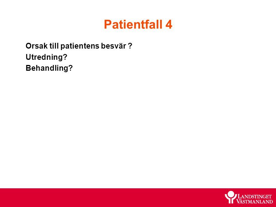 Orsak till patientens besvär Utredning Behandling
