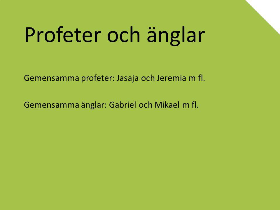 Profeter och änglar Gemensamma profeter: Jasaja och Jeremia m fl.