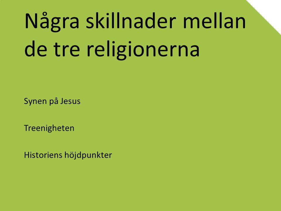 Några skillnader mellan de tre religionerna