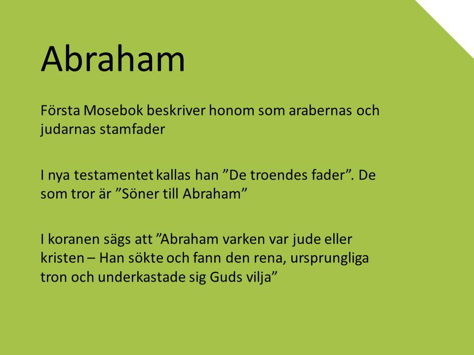 Abraham Första Mosebok beskriver honom som arabernas och judarnas stamfader.