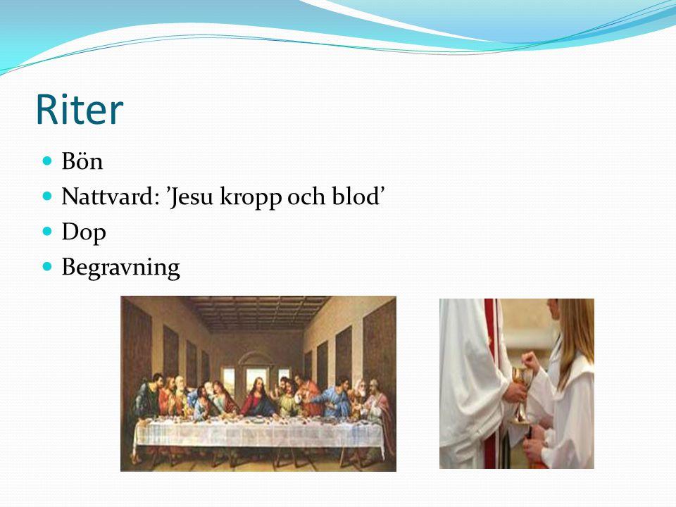 Riter Bön Nattvard: 'Jesu kropp och blod' Dop Begravning