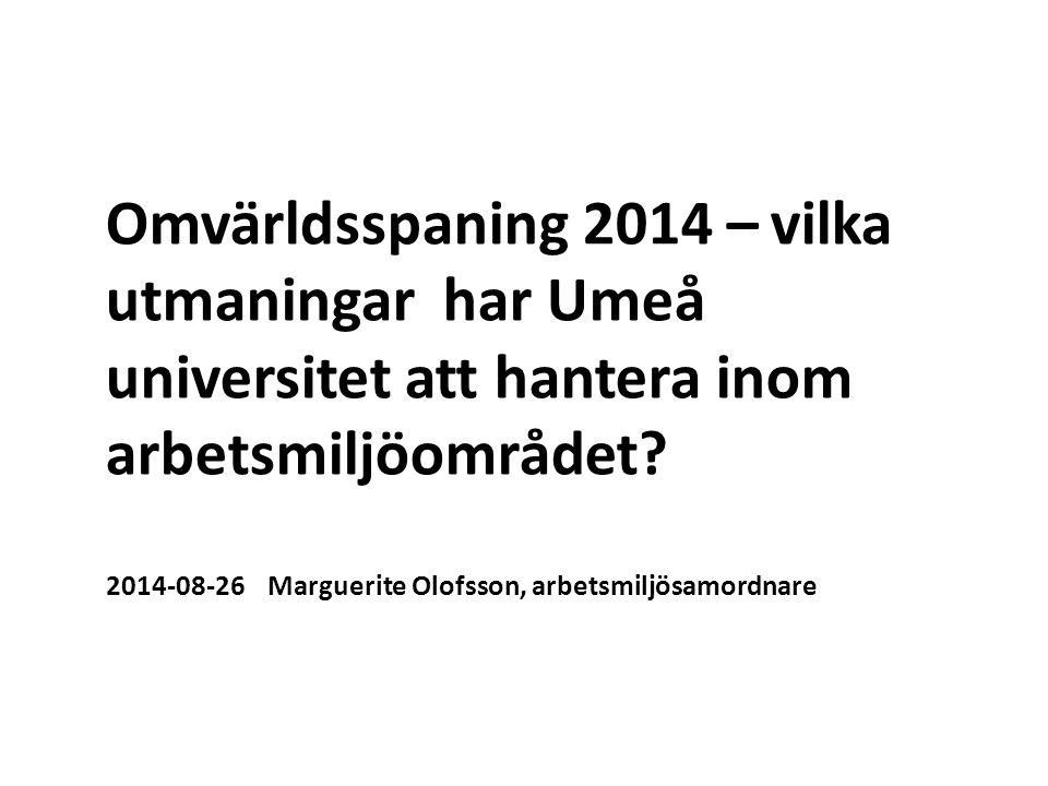 Omvärldsspaning 2014 – vilka utmaningar har Umeå universitet att hantera inom arbetsmiljöområdet