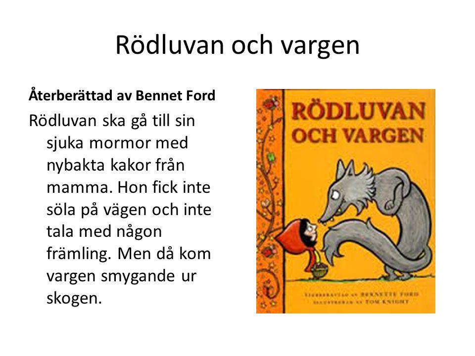 Rödluvan och vargen Återberättad av Bennet Ford.