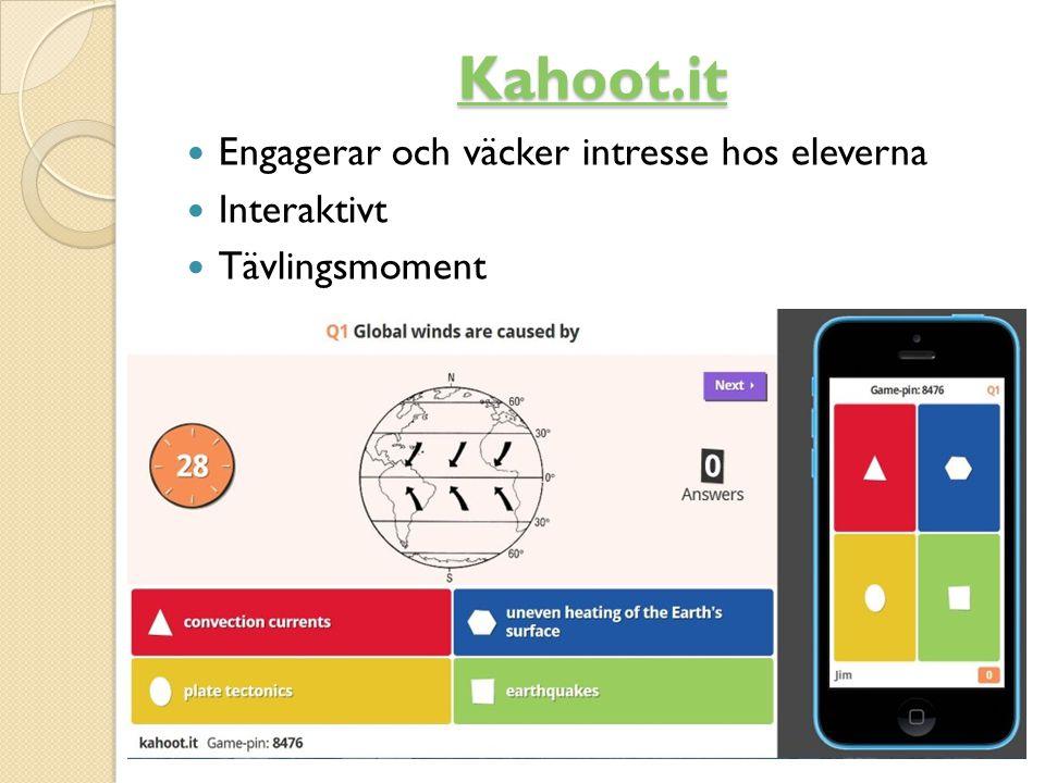 Kahoot.it Engagerar och väcker intresse hos eleverna Interaktivt