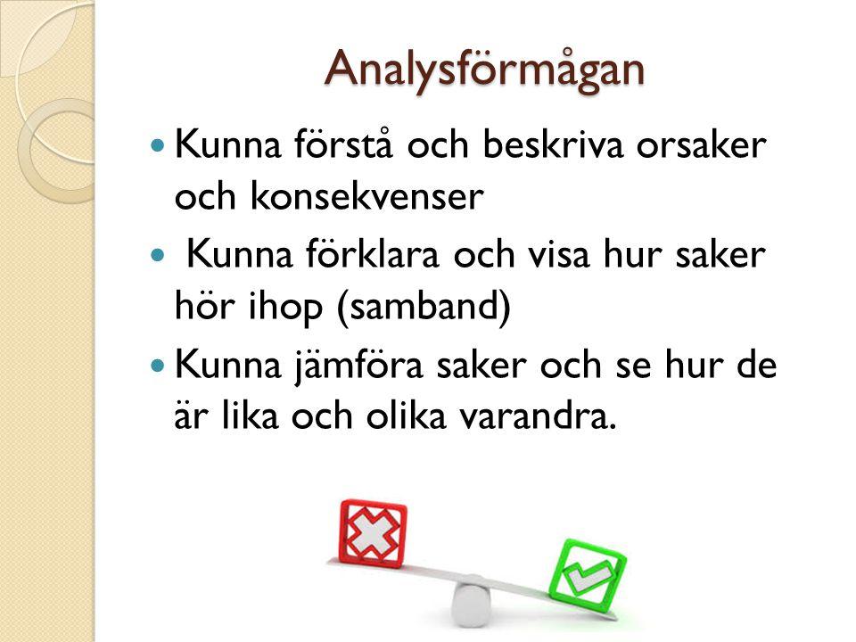 Analysförmågan Kunna förstå och beskriva orsaker och konsekvenser