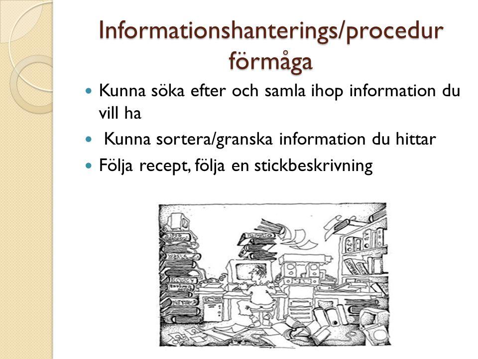 Informationshanterings/procedur förmåga