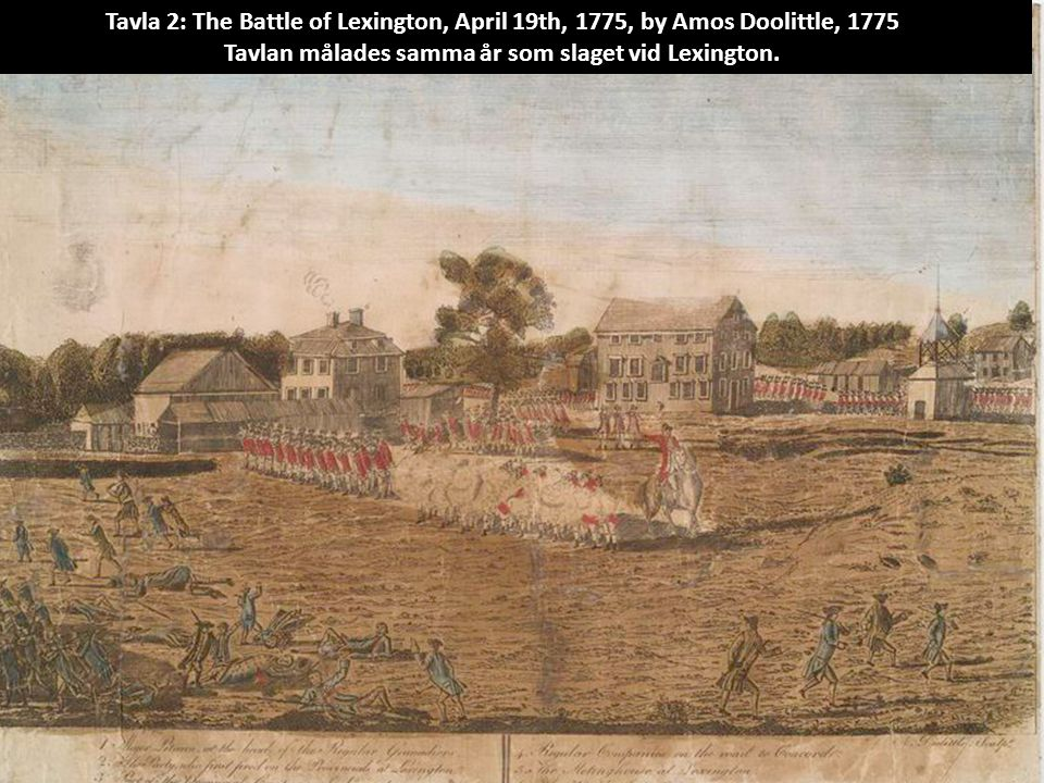 Tavla 2: The Battle of Lexington, April 19th, 1775, by Amos Doolittle, 1775 Tavlan målades samma år som slaget vid Lexington.