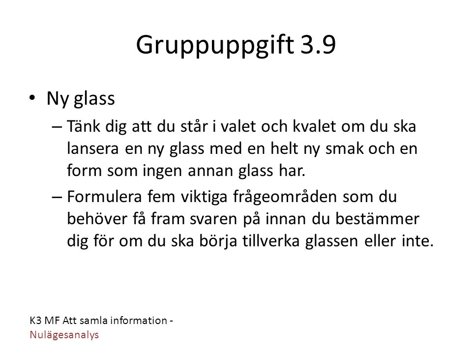 Gruppuppgift 3.9 Ny glass.