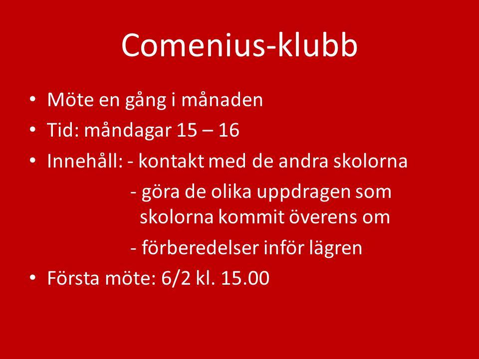 Comenius-klubb Möte en gång i månaden Tid: måndagar 15 – 16